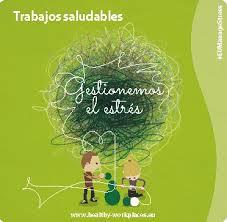 """Campaña Europea Trabajos Saludables 2014-2015: """"Gestionemos el estres"""""""