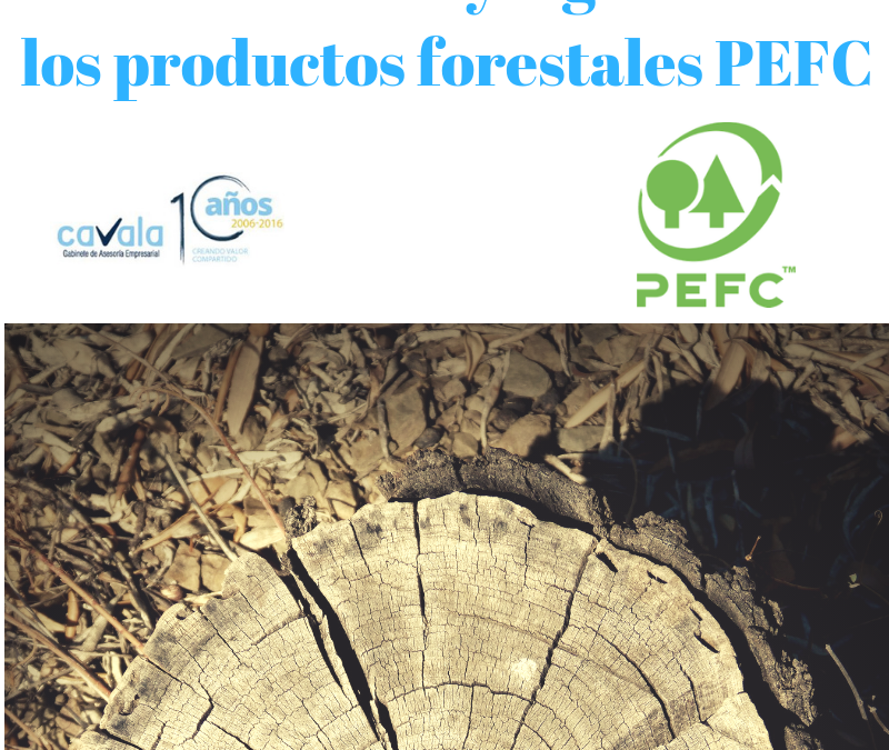 SOSTENIBILIDAD Y LEGALIDAD DE LOS PRODUCTOS FORESTALES PEFC