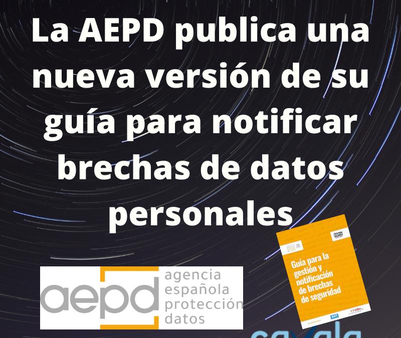CAVALA INFORMA: La AEPD publica una nueva versión de su guía para notificar brechas de datos personales